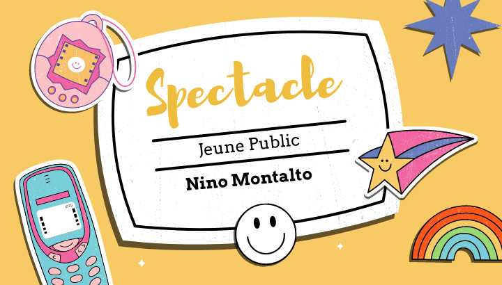 Spectacle Jeune Public: Nino Montalto